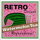 Play & Download Watermelon Tea by Retro Deluxe | Napster
