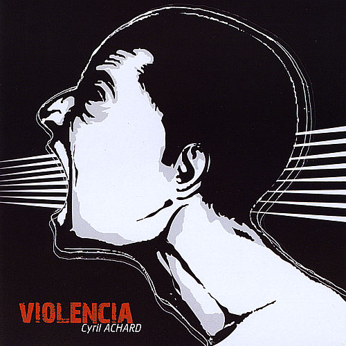 Play & Download Violencia by Cyril Achard | Napster