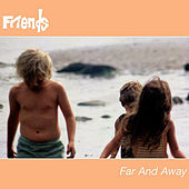 Play & Download Far and Away by Friends | Napster