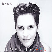 Play & Download Love Is All by RANA | Napster
