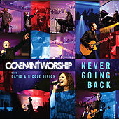 Play & Download Never Going Back (feat. David & Nicole Binion) by David Covenant Worship | Napster