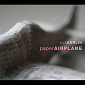 Play & Download Paper Airplane by Rick Berlin | Napster