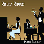 Play & Download Rialto Ripples by Robin Alciatore | Napster