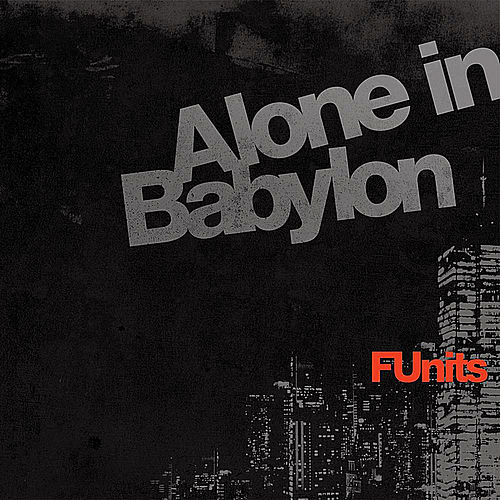 Play & Download Alone in Babylon by F-Units | Napster