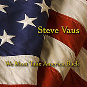 Play & Download Best of Steve Vaus - We Must Take America Back by Steve Vaus | Napster