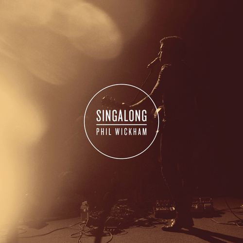 Singalong by Phil Wickham