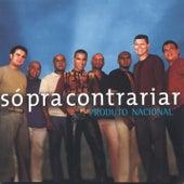 Play & Download Produto Nacional by Só Pra Contrariar | Napster