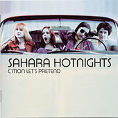 Play & Download C'mon Let's Pretend by Sahara Hotnights | Napster