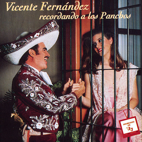 Play & Download Vicente Fernandez Recordando a los Panchos by Vicente Fernández | Napster