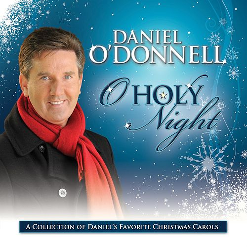 Play & Download Oh Holy Night by Daniel O'Donnell | Napster