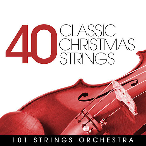 Play & Download 40 Classic Christmas Strings by 101 Strings Orchestra | Napster