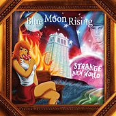 Play & Download Strange New World by Blue Moon Rising | Napster