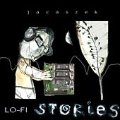 Play & Download Lo-Fi Stories by Jacaszek | Napster