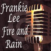 Fire And Rain by Frankie Lee