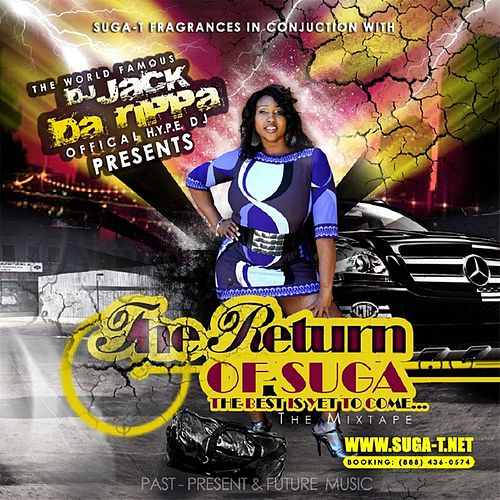 The Return of Suga-T- The Best is Yet to Come by Suga T.