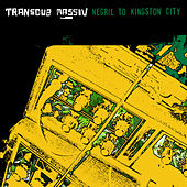 Play & Download Negril To Kingston City by Transdub Massiv | Napster