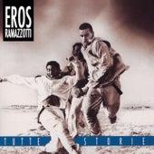 Play & Download Tutte Storie/Original Italian Version by Eros Ramazzotti | Napster