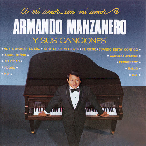 Play & Download A Mi Amor Con Mi Amor by Armando Manzanero | Napster