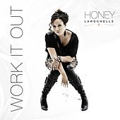 Play & Download Work It Out - Single by Honey Larochelle | Napster