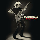 Play & Download Hits Alive by Brad Paisley | Napster