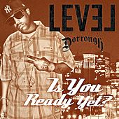 Play & Download Is You Ready Yet? Feat. Dorrough by Level | Napster