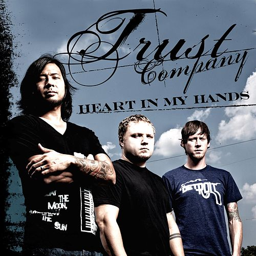 Heart In My Hands by TRUSTcompany