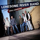 Play & Download Still Learning by Lonesome River Band | Napster