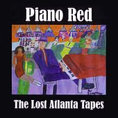 The Lost Atlanta Tapes by Piano Red