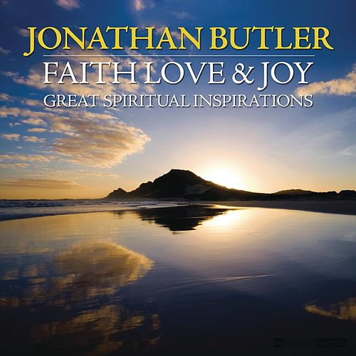 Faith Love & Joy: Great Spiritual Inspirations by Various Artists