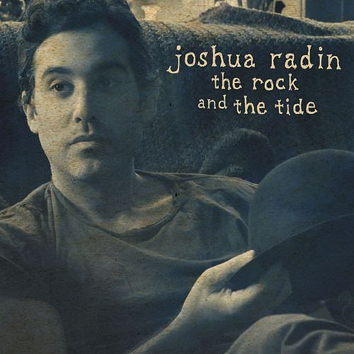 Play & Download The Rock and the Tide by Joshua Radin | Napster