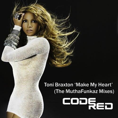 Make My Heart (The MuthaFunkaz Remixes) by Toni Braxton