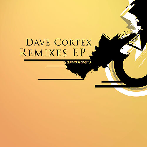 Dave Cortex Remixes EP by Various Artists