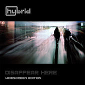 Play & Download Disappear Here (Widescreen Edition) by Hybrid | Napster