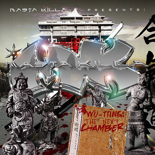 Masta Killa Presents: The Next Chamber by Masta Killa