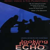 Looking For An Echo - Soundtrack by Kenny Vance and the Planotones
