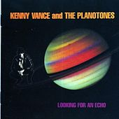 Looking For An Echo by Kenny Vance and the Planotones