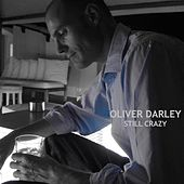 Play & Download Still Crazy by Oliver Darley | Napster