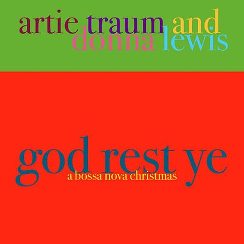 God Rest Ye - a Bossa Nova Christmas - Single by Artie Traum