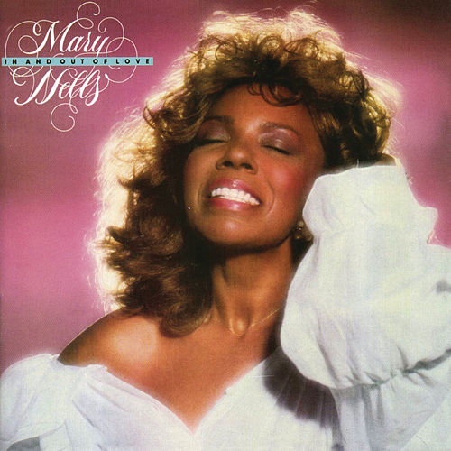 In And Out Of Love (Bonus Track Version) by Mary Wells