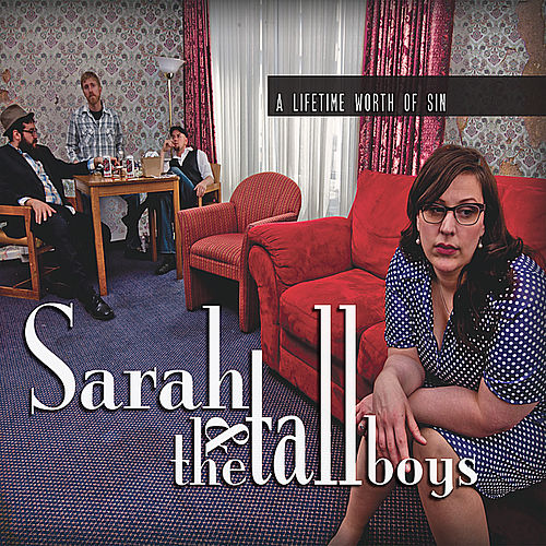 Play & Download A Lifetime Worth of Sin by Sarah and the Tall Boys | Napster