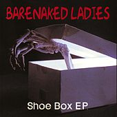 The Shoe Box by Barenaked Ladies