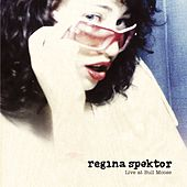 Live at Bull Moose EP by Regina Spektor