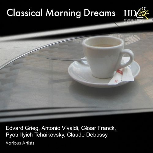 Play & Download Classical Morning Dreams by Various Artists | Napster