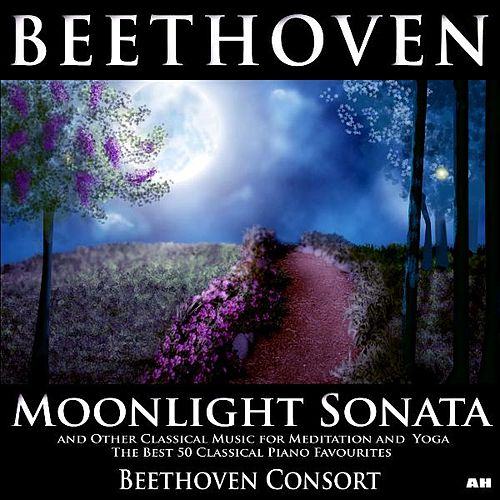 Beethoven Moonlight Sonata and Other Classical Music for Meditation, Yoga Ultimate Relaxation Best 50 Classical Piano Favourites by Beethoven Consort
