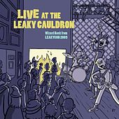 Play & Download Live At the Leaky Cauldron: Wizard Rock from Leakycon 2009 (Disc 1) by Various Artists | Napster