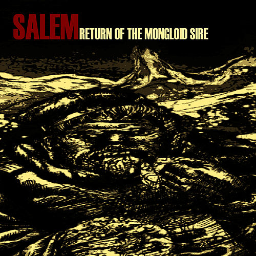 Play & Download Return Of The Mongloid Sire by Salem | Napster