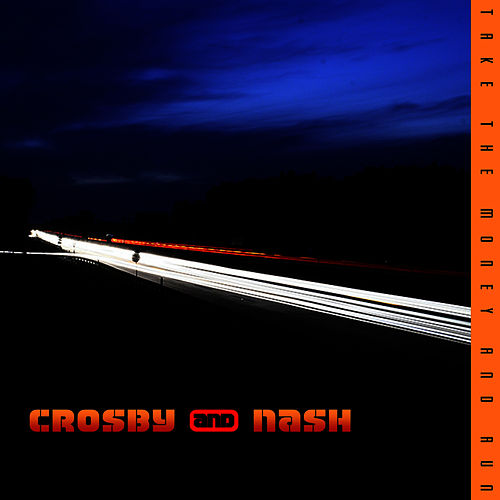 Play & Download Take The Money & Run by Crosby & Nash | Napster