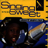 Play & Download Don't Say No by Singing Sweet | Napster