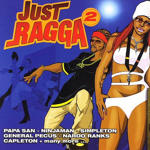 Play & Download Just Ragga Volume 2 by Various Artists | Napster