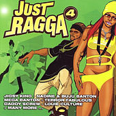 Play & Download Just Ragga Volume 4 by Various Artists | Napster